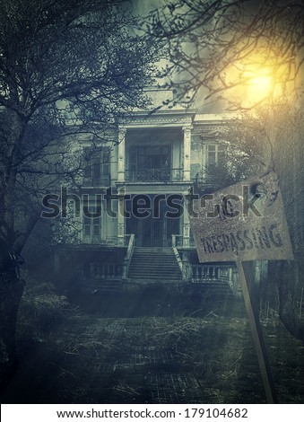 old abandoned  Scary Haunted house with no trespassing sign - stock photo