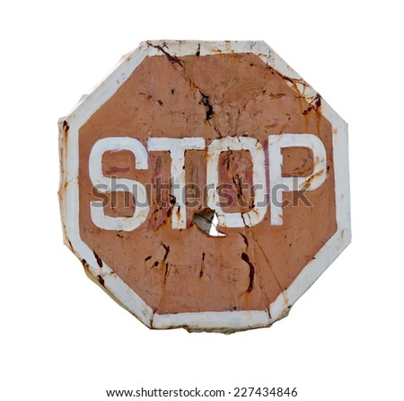 old rusty road sign stop isolated on white background  - stock photo
