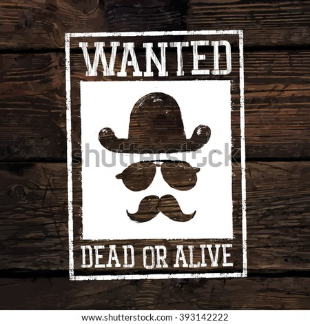 "Old styled wild west poster ""Wanted dead or alive..."". On wooden wall texture. Raster version - stock photo"