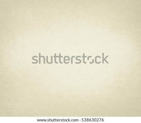 old white paper background with yellowed vintage texture or pastel beige or off white parchment paper with faint tan vignette borders