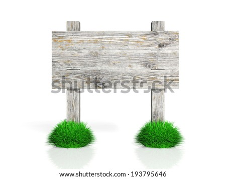 Old wooden sign with grass isolated on white background