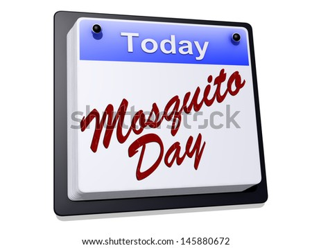 """One day Calendar with """" Mosquito Day """" on a white background. - stock photo"""