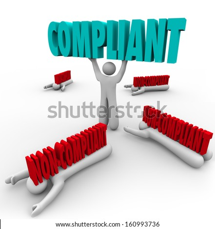 One person lifts the word Compliant and others are crushed by non-compliance, as the winner follows rules and regulations and stays out of legal trouble - stock photo