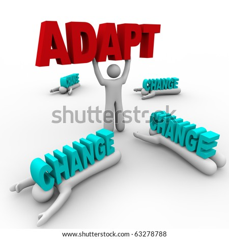 One person stands holding the word Adapt, having embraced change, while others did not accept change and were crushed by it. - stock photo