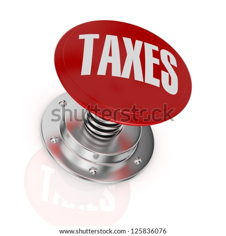 one push-button with the text: taxes (3d render) - stock photo