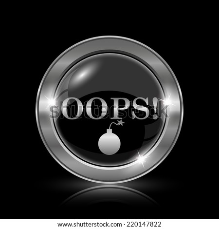 Oops icon. Internet button on black background.  - stock photo