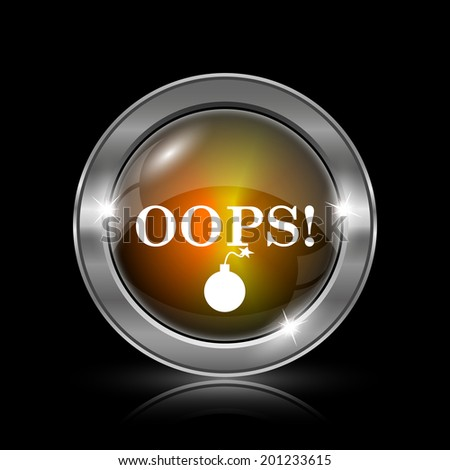Oops icon. Metallic internet button on black background.
