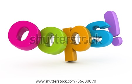 Oops word. Three-dimensional colored letters isolated on white - stock photo