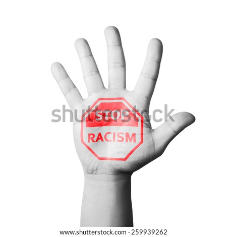 Open Hand Raised, Stop Racism Sign Painted - stock photo