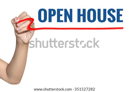 Open House word write on white background by woman hand holding highlighter pen - stock photo