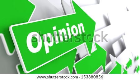 "Opinion - Business Concept. Green Arrow with ""Opinion"" Slogan on a Grey Background. 3D Render. - stock photo"