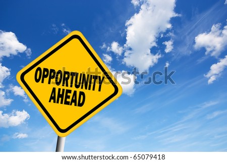 Opportunity ahead sign - stock photo