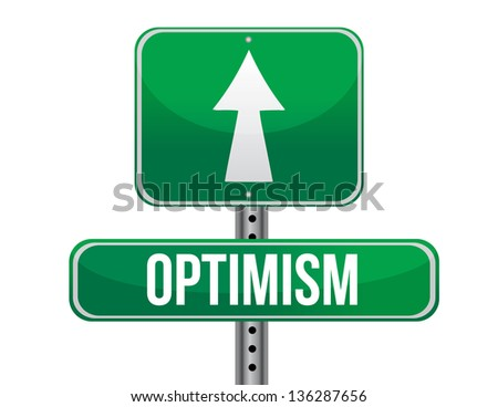 optimist road sign illustration design over a white background