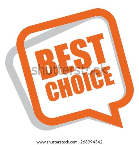 orange best choice speech bubble, speech balloon, sticker, sign, icon, label isolated on white - stock photo