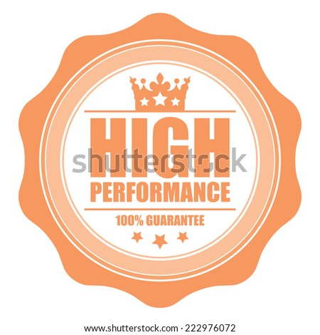 Orange Vintage High Performance 100% Guarantee Icon, Label or Sticker Isolated on White Background