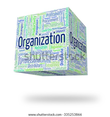 Organization Word Showing Wordcloud Organize And Organized - stock photo