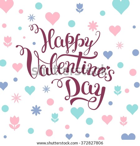 Original hand lettering Happy Valentine's day with Valentine's day symbols. Template of Valentine's day poster, icon,  greeting card, Valentine's day print and web projects. Raster version - stock photo