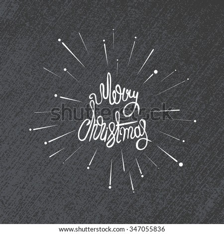 Original handwritten Xmas lettering illustration. Merry Christmas - quote with sunbursts. Christmas art grunge design. Great design element for congratulation or greeting cards and banners or posters. - stock photo