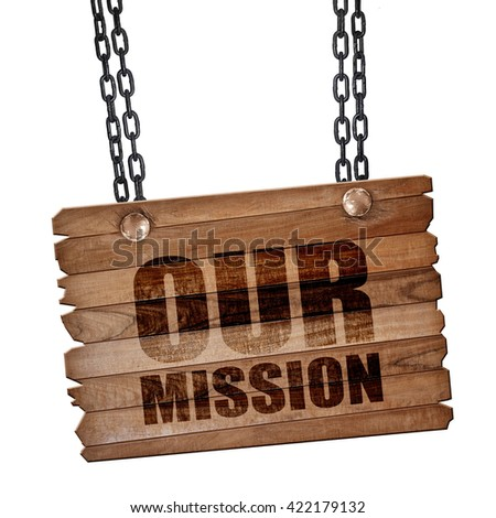 our mission, 3D rendering, wooden board on a grunge chain