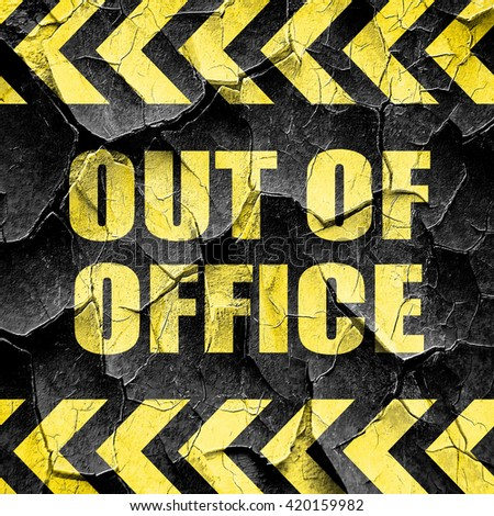 out of office, black and yellow rough hazard stripes - stock photo