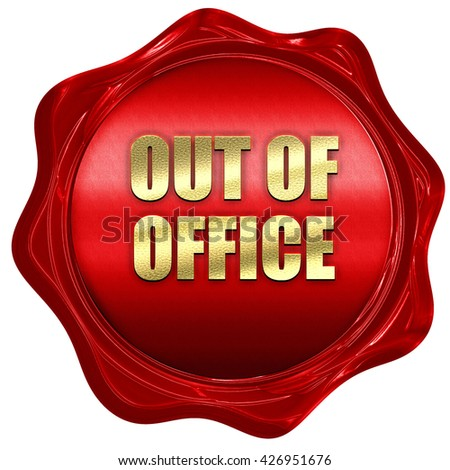 out of office, 3D rendering, a red wax seal - stock photo
