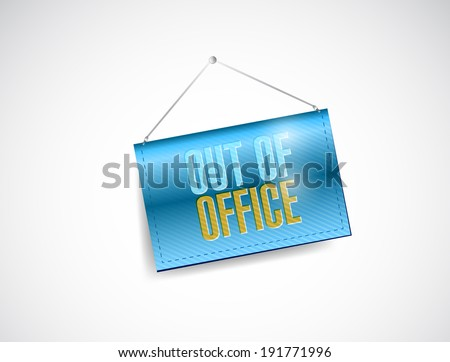 out of office hanging door sign illustration design over a white background - stock photo