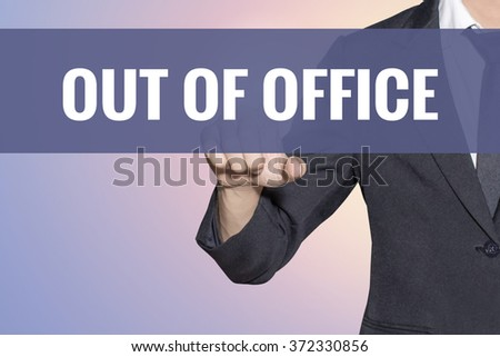 Out of Office word Business man touch on virtual screen soft sweet vintage background - stock photo