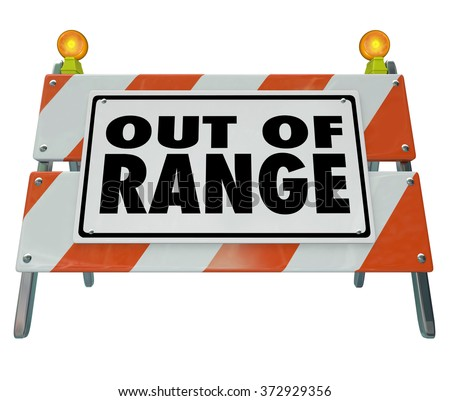 Out of Range words on a barrier or barricade sign to illustrate no or lack of signal, connection or network communication - stock photo