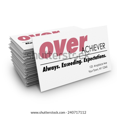 Overachiever word on a business cards with description Always Exceeding Expections to help you network and land a job or advance your career