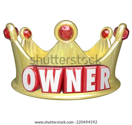 Owner word in red 3d letters on a gold crown to illustrate the power and control of propery or home ownership - stock photo