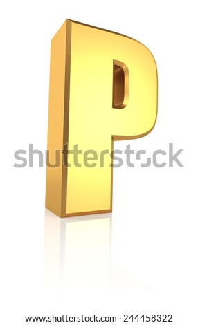 P letter. Gold metal letter on reflective floor. White background. 3d render - stock photo