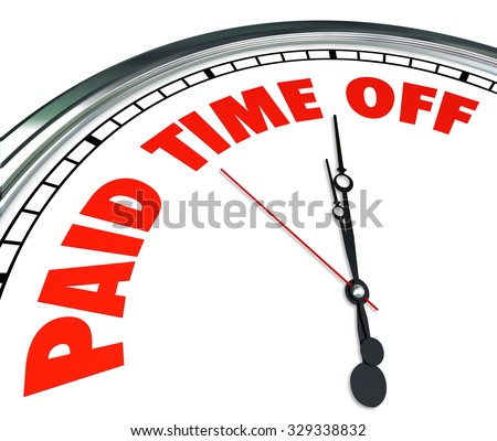 Paid Time Off words on a clock face to illustrate employee medical, sick or family leave with pay - stock photo