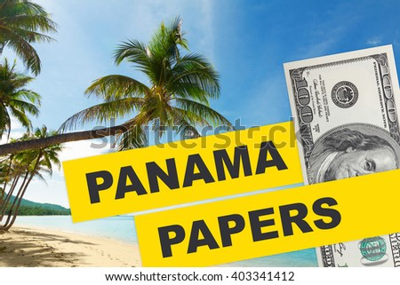 Panama Papers 2016 documents leak concept collage with tropical beach and dollar bill with with Panama Papers text. - stock photo