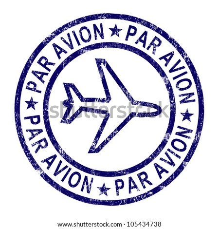Par Avion Stamp Showing Correspondence Overseas By Plane