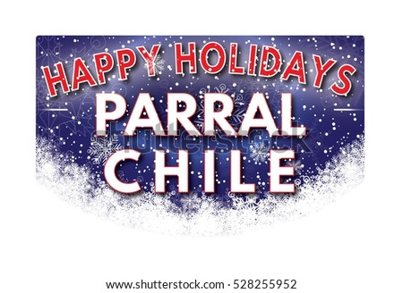 PARRAL CHILE Happy Holidays welcome text card.
