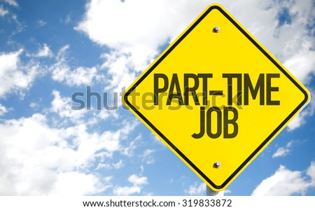 Part-Time Job sign with sky background - stock photo