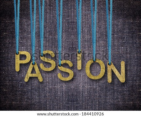 Passion Letters hanging strings with blue sackcloth background. - stock photo