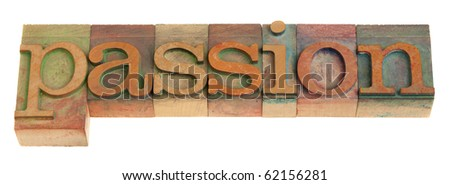 passion - word in vintage wooden letterpress printing blocks isolated on white