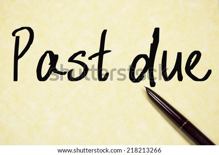 past due text write on paper  - stock photo