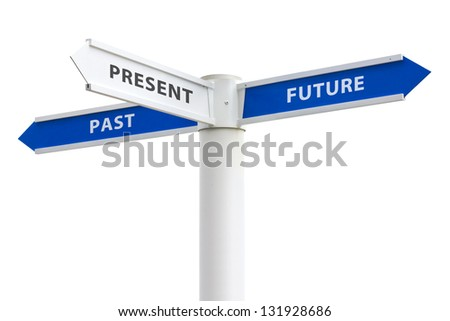 Past Present and Future on crossroads sign arrows isolated on white background - stock photo