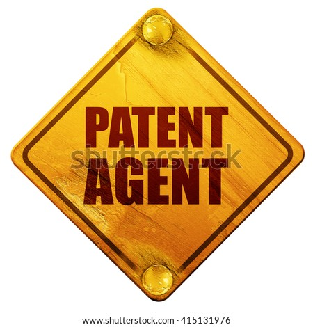 patent agent, 3D rendering, isolated grunge yellow road sign - stock photo