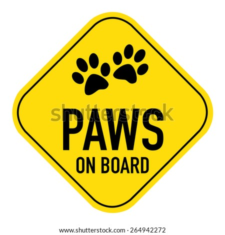 paws silhouette  illustration on yellow placard sign,showing the words paws on board, isolated on white background - stock photo