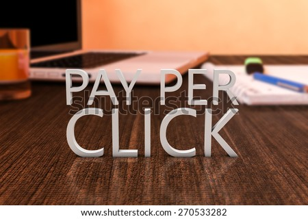 Pay per Click - letters on wooden desk with laptop computer and a notebook. 3d render illustration.