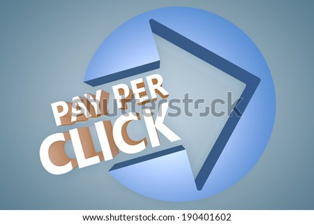 Pay per Click - text 3d render illustration concept with a arrow in a circle on blue-grey background