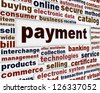 Payment creative words poster design. Business transaction message concept - stock photo