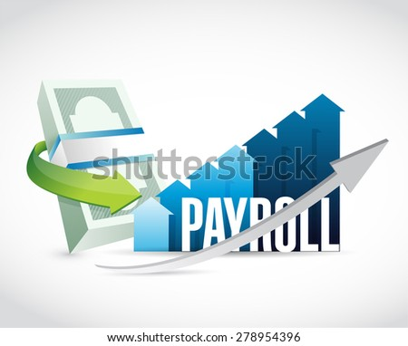 payroll business graph sign concept illustration design over white - stock photo