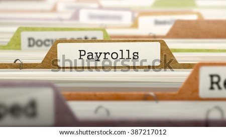 Payrolls - Folder Register Name in Directory. Colored, Blurred Image. Closeup View. 3D Render - stock photo