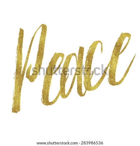Peace Gold Faux Foil Metallic Glitter Inspirational Christmas or Christian Quote Isolated on White Background