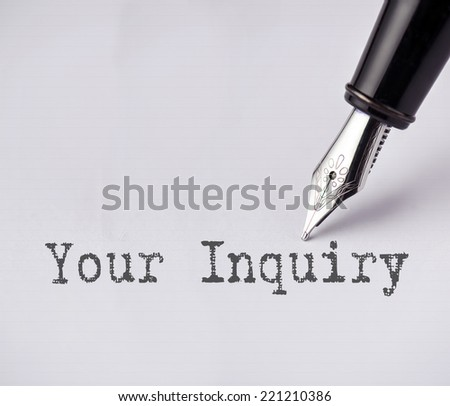 Pen writes your inquiry on paper  - stock photo