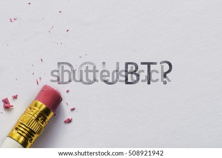 Pencil eraser with eraser. Erase DOUBT text